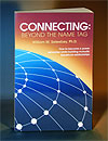Connecting: Beyond The Name Tag - Paperback Book - Click To Learn More